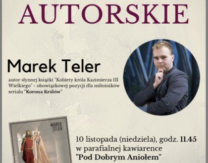 10 listopada 2019 (niedziela)  11:45 Spotkanie autorskie z Markiem Telerem